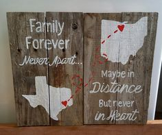 State to State family forever never apart maybe in distance but never in heart wood sign  12 tall x 12 wide  completely customizable from