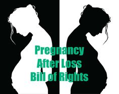 My Pregnancy After Loss Bill of Rights I have the right to grieve my child or children that have died and/or the previous pregnancies I have lost. I have the right to be sad about my loss(es) during my current pregnancy. Molar Pregnancy, Pregnancy After Miscarriage, Pregnancy After Loss, Pregnancy And Infant Loss, My Pregnancy, I'm Pregnant, Getting Pregnant, Coping With Loss, Jean Christophe