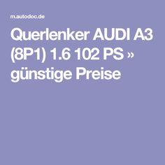 Querlenker AUDI A3 (8P1) 1.6 102 PS » günstige Preise