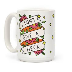 Show off your sassy side with this hilariously censored, floral banner, traditional tattoo inspired coffee mug! Let the world know that you really don't give a heck but you are also polite.