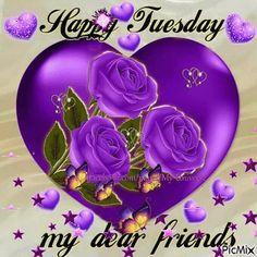 Happy Tuesday My Dear Friends good morning tuesday tuesday quotes happy tuesday tuesday images good morning tuesday tuesday gifs tuesday quote images