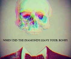 when did the diamonds leave your bones