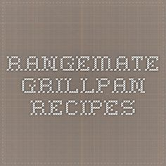 RangeMate Grillpan Recipes