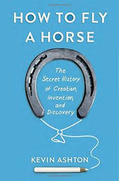 How to Fly a Horse: The Secret History of Creation, Invention, and Discovery by Kevin Ashton http://www.amazon.com/dp/0385538596/ref=cm_sw_r_pi_dp_qRuZub02K433H