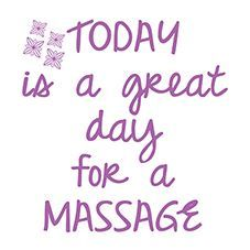 Today is a great day for a Massage.