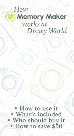 How Memory Maker works at Disney World - how to use it, what's included, who should buy it