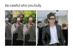 "no dont be ""careful who you bully"". dont fucking bully anyone<< truer words have never been spoken"