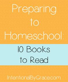 If you're preparing to homeschool, here are ten great books to read to get you started!