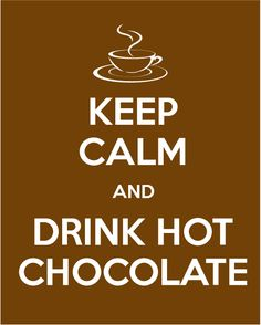 "Etichetta ""Keep calm and drink hot chocolate""  What about ...""drink wine and eat cheese"""