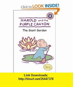 Harold and the Purple Crayon The Giant Garden (9780694016419) Patricia Lakin , ISBN-10: 0694016411  , ISBN-13: 978-0694016419 ,  , tutorials , pdf , ebook , torrent , downloads , rapidshare , filesonic , hotfile , megaupload , fileserve