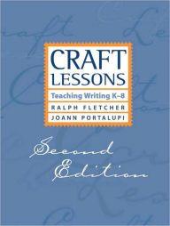 Craft Lessons: Teaching Writing K-8 by JoAnn Portalupi, Paperback | Barnes & Noble