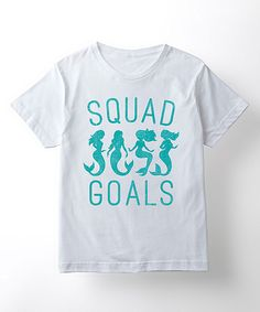 Look at this White Mermaid 'Squad Goals' Tee - Girls on #zulily today!