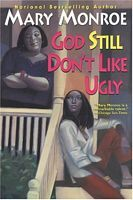 God Still Don't Like Ugly by Mary Monroe - FictionDB