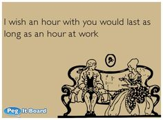 Quote on boyfriend ecard: I wish an hour with you would la Love Ecards, Mall Design, American Dad, Tv Decor, Hilarious, Funny Stuff, Life Humor, Work Humor