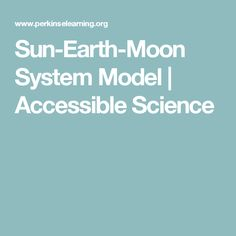 Sun-Earth-Moon System Model | Accessible Science