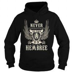 HEMBREE HEMBREEYEAR HEMBREEBIRTHDAY HEMBREEHOODIE HEMBREENAME HEMBREEHOODIES  TSHIRT FOR YOU