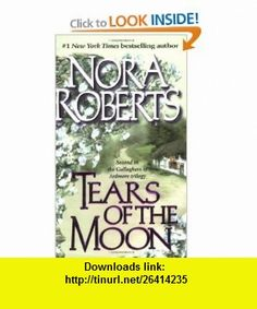 Tears of the Moon  (Irish Trilogy, Book 2) (9780515128543) Nora Roberts , ISBN-10: 0515128546  , ISBN-13: 978-0515128543 ,  , tutorials , pdf , ebook , torrent , downloads , rapidshare , filesonic , hotfile , megaupload , fileserve