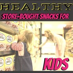 These are healthy store bought snacks you can give your kids.  Great ideas for school lunches.