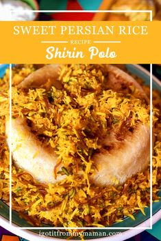 Sweet Persian Rice - Shirin Polo - I got it from my Maman