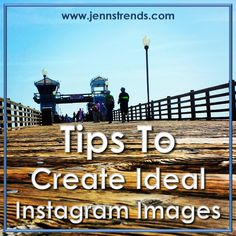 Tips to Create Ideal Instagram Images