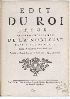 Édit... pour la reconnoissance de la noblesse dans l'isle de Corse... Registré au Conseil supérieur de la dite isle le 19 juin... [1770.]