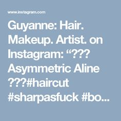 "Guyanne: Hair. Makeup. Artist. on Instagram: ""✂️🔪 Asymmetric Aline 🔪✂️#haircut #sharpasfuck #bobcut #alinebob #asymmetricalbob #guyannescissorhands"""