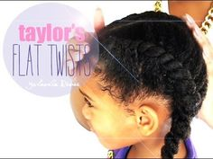 ▶ NATURAL HAIR | TAYLOR'S FLAT TWISTS tutorial - YouTube