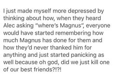 Breaks my heart every time. Magnus is so under appreciated by the other characters. | Shadowhunters