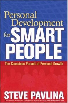 Personal Development for Smart People: The Conscious Pursuit of Personal Growth: Steve Pavlina: 9781401922764: Amazon.com: Books