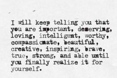 Note to self. My friends keep telling me this. I'm usually not a big fan of quotes like this one, but it sounds so familiar (I actually read it in my friends' voices) that it feels like I just have to pin it. Thanks everyone for telling me this, there will be a time when I'll be able to read this, smile, and think 'I can't believe people used to tell me this!'