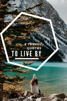 8 Travel Quotes to Live By - kenziology.com