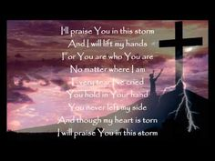 Praise You In This Storm - Casting Crowns  As I was leaving the hospital from being called in tonight this song came on the radio.  So many hurting people…so many people who needed a bit of Jesus and I was blessed with being the one to share Him with them…thank You Jesus!