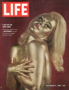 Shirley Eaton - as she appears in the James Bond movie, 'Goldfinger' - on the cover of LIFE magazine, November 1964 007 Contra Goldfinger, James Bond Goldfinger, Life Magazine, History Magazine, People Magazine, Magazine Rack, Bond Girls, Old Magazines, Vintage Magazines