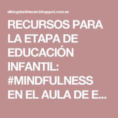 RECURSOS PARA LA ETAPA DE EDUCACIÓN INFANTIL: #MINDFULNESS EN EL AULA DE EDUCACIÓN INFANTIL