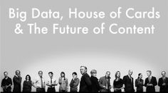 Netflix's brilliant House of Cards marketing strategy drew extensively from data attached to its 44+ million users. Big Data marketing is just getting started.