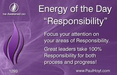 Responsibility entails many things: accepting the mission, taking control, making decisions, taking action, and having a sense of commitment and duty. Responsible people don't blame or shame others, but they do hold themselves and others accountable. Are you being as Responsible as you could be?