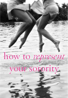 How to represent your sorority