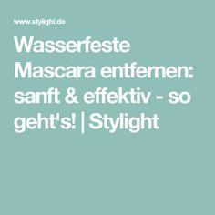 Wasserfeste Mascara entfernen: sanft & effektiv - so geht's!   Stylight