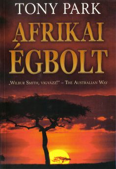 AFRICAN SKY by Tony Park, Hungary: Gold Book