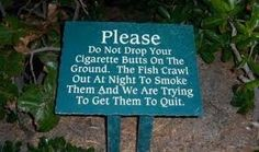 """Going to get a sign like this for my backyard but change the """"the fish crawl out"""" to """"The Bulldog comes out"""""""