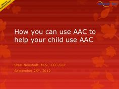 How you can use AAC to help your child use AAC by Alexicom Tech LLC on Oct 05, 2012