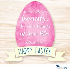 Easter spells out beauty, the rare beauty of new life. S.D. Gordon #HappyEaster