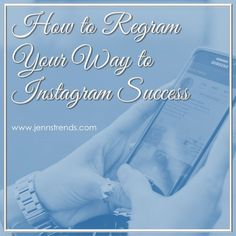 How to Regram Your Way to Instagram Success