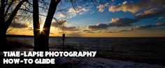 Timelapse Photography Tutorial: An Overview of Shooting, Processing and Rendering Timelapse Movies