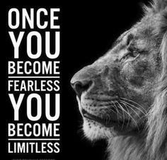 Be Fearless!                                                                                                                                                                                 More
