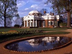 Thomas Jefferson designed this house. I want to visit the house of one of my heroes.