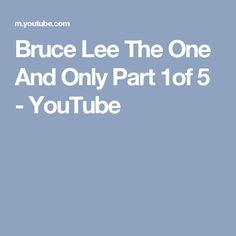 Bruce Lee The One And Only Part 1of 5 - YouTube