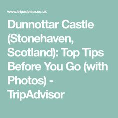 Dunnottar Castle (Stonehaven, Scotland): Top Tips Before You Go (with Photos) - TripAdvisor