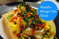 Jenn's favorite easy, healthy recipe will add some spice to your life: Wasabi-Mango Fish Tacos. | Fit Bottomed Eats