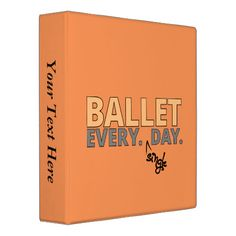 """This funny ballet design says """"Ballet, Every single day"""". This is the reality for serious dancers who are committed to their art. It is a fun text design in shades of orange, that will bring a smile to the face of all dancers and dance teachers. Personalize your Dancethoughts design by clicking """"customize it"""" when you place your order. See more great dance gifts with the Ballet Every Single Day design."""